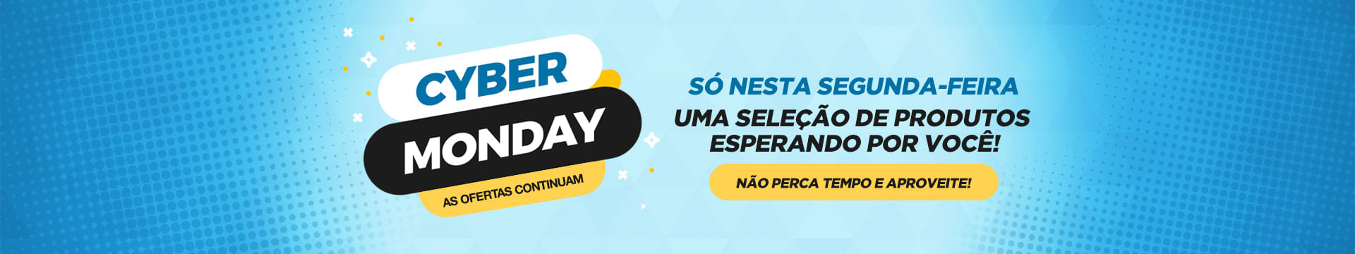 Cyber Monday é na Catral!